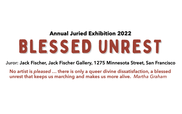 Blessed Unrest, Annual Juried Exhibition 2022